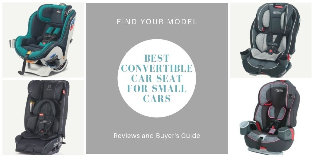 Best Convertible Car Seat for Small Cars in 2020