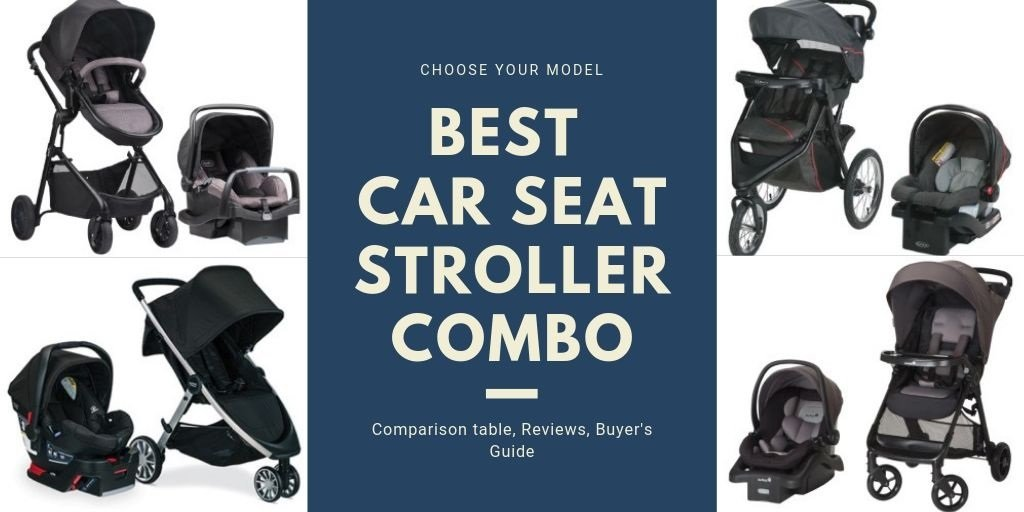Best Car Seat Stroller Combo in 2021
